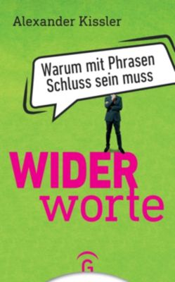 Widerworte - Alexander Kissler |