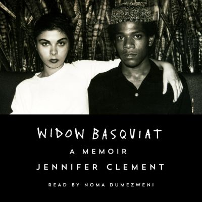 Widow Basquiat - A Memoir (Unabridged), Jennifer Clement