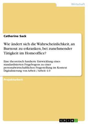 Wie ändert sich die Wahrscheinlichkeit, an Burnout zu erkranken, bei zunehmender Tätigkeit im Homeoffice?, Catherine Sack