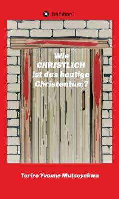 Wie christlich ist das heutige Christentum?, Tariro Yvonne Mutseyekwa