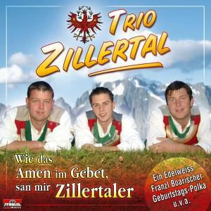 Wie das Amen im Gebet, san mir Zillertaler, Trio Zillertal