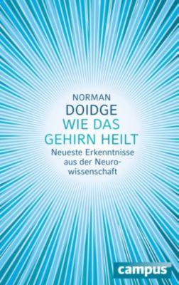 Wie das Gehirn heilt, Norman Doidge