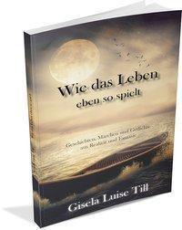 Wie das Leben eben so spielt, Gisela Luise Till