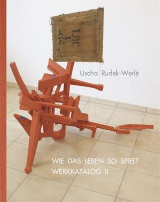 WIE DAS LEBEN SO SPIELT - Uscha Rudek-Werlé |