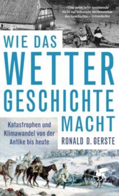 Wie das Wetter Geschichte macht - Ronald D. Gerste pdf epub