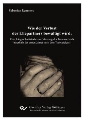 Wie der Verlust des Ehepartners bewältigt wird - Sebastian Remmers |