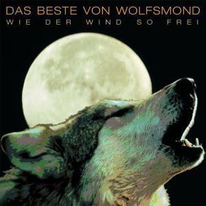 Wie Der Wind So Frei-Das Beste, Wolfsmond