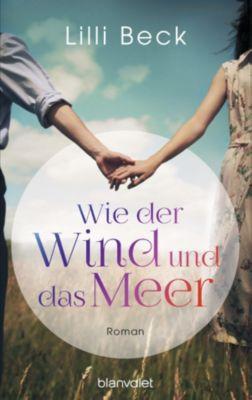 Wie der Wind und das Meer, Lilli Beck