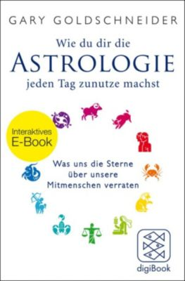 Wie du dir die Astrologie jeden Tag zunutze machst, Gary Goldschneider
