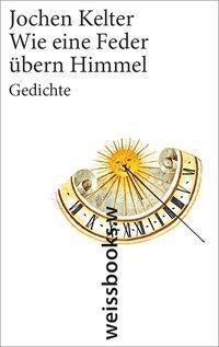 Wie eine Feder übern Himmel - Jochen Kelter |