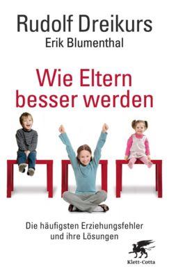 Wie Eltern besser werden, Rudolf Dreikurs, Erik Blumenthal