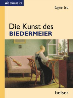 wie erkenne ich die kunst des biedermeier buch portofrei. Black Bedroom Furniture Sets. Home Design Ideas