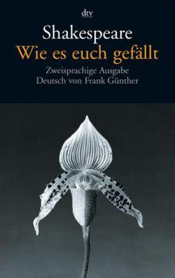 Wie es euch gefällt, Englisch-Deutsch - William Shakespeare |