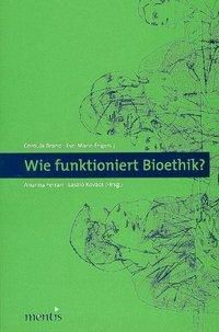 Wie funktioniert Bioethik?