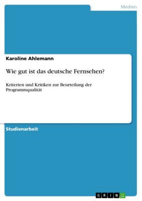 Wie gut ist das deutsche Fernsehen?, Karoline Ahlemann