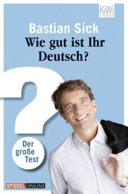 Wie gut ist Ihr Deutsch?, Bastian Sick