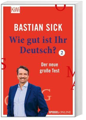 Wie gut ist Ihr Deutsch? - Bastian Sick |