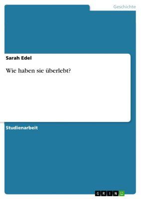Wie haben sie überlebt?, Sarah Edel