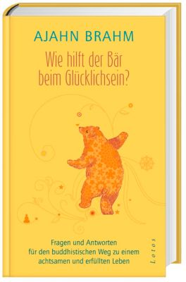 Wie hilft der Bär beim Glücklichsein? - Ajahn Brahm pdf epub
