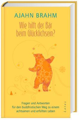 Wie hilft der Bär beim Glücklichsein?, Ajahn Brahm