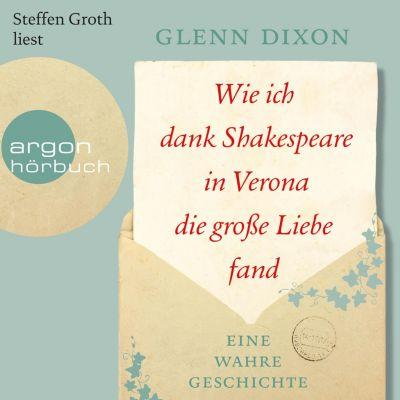 Wie ich dank Shakespeare in Verona die große Liebe fand - Eine wahre Geschichte (Ungekürzte Lesung), Glenn Dixon