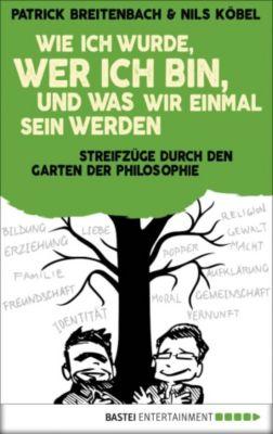 Wie ich wurde, wer ich bin, und was wir einmal sein werden, Nils Köbel, Patrick Breitenbach