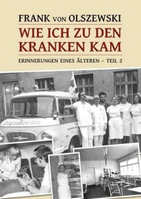 Wie ich zu den Kranken kam - Frank von Olszewski pdf epub