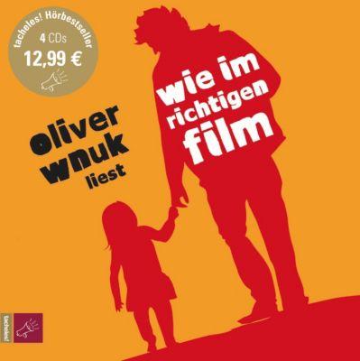 Wie im richtigen Film, 4 Audio-CDs, Oliver K. Wnuk