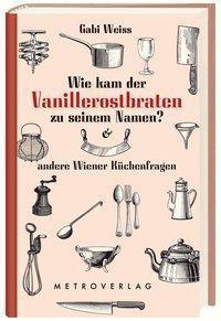 Wie kam der Vanillerostbraten zu seinem Namen? - Gabi Weiss |