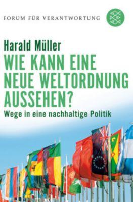 Wie kann eine neue Weltordnung aussehen?, Harald Müller