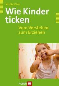 Wie Kinder ticken, Monika Löhle