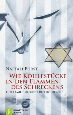 Wie Kohlestücke in den Flammen des Schreckens - Naftali Fürst pdf epub