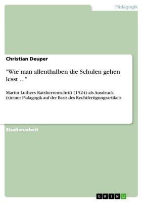 Wie man allenthalben die Schulen gehen lesst ..., Christian Deuper