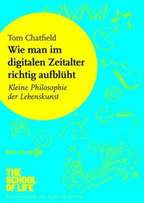 Wie man im digitalen Zeitalter richtig aufblüht, Tom Chatfield