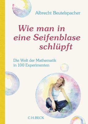 Wie man in eine Seifenblase schlüpft, Albrecht Beutelspacher
