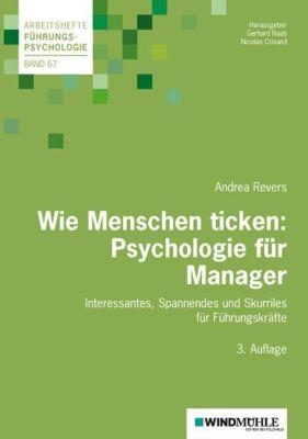 Wie Menschen ticken: Psychologie für Manager, Andrea Revers