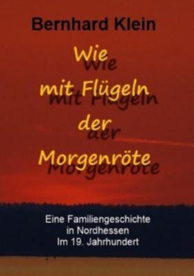 Wie mit Flügeln der Morgenröte - Bernhard Klein |