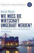 Wie muss die Wirtschaft umgebaut werden?, Bernd Meyer
