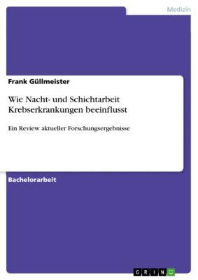 Wie Nacht- und Schichtarbeit Krebserkrankungen beeinflusst, Frank Güllmeister