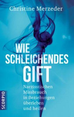 Wie schleichendes Gift, Christine Merzeder