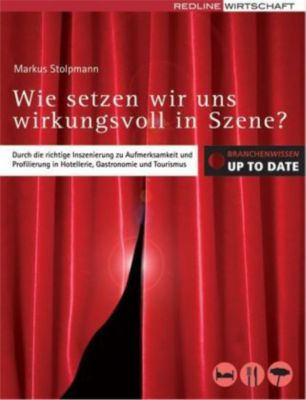 Wie setzen wir uns wirkungsvoll in Szene?, Markus Stolpmann
