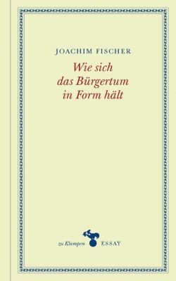 Wie sich das Bürgertum in Form hält, Joachim Fischer