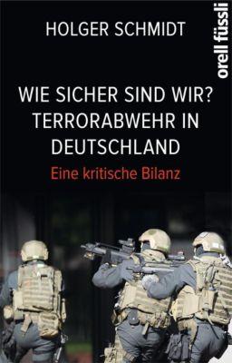 Wie sicher sind wir?, Holger Schmidt