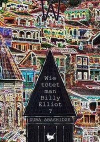 Wie tötet man Billy Elliot?, Zura Abashidze