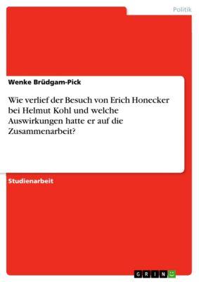 Wie verlief der Besuch von Erich Honecker bei Helmut Kohl und welche Auswirkungen hatte er auf die Zusammenarbeit?, Wenke Brüdgam-Pick