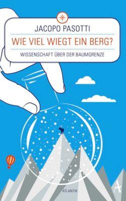 Wie viel wiegt ein Berg? - Jacopo Pasotti |