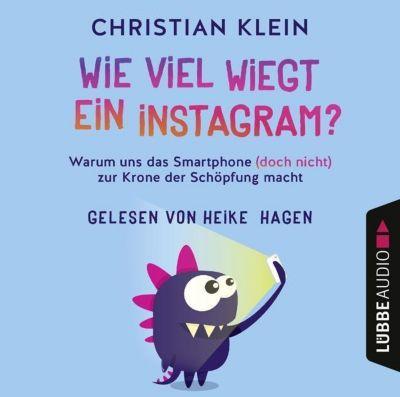 Wie viel wiegt ein Instagram?, 4 Audio-CDs, Christian Klein