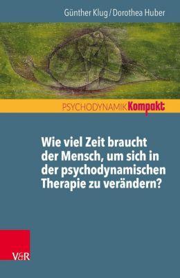 Wie viel Zeit braucht der Mensch, um sich in der psychodynamischen Therapie zu verändern? -  pdf epub