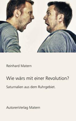 Wie wärs mit einer Revolution?, Reinhard Matern
