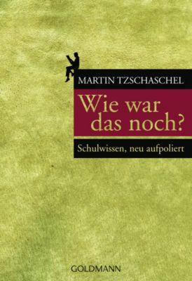 Wie war das noch?, Martin Tzschaschel